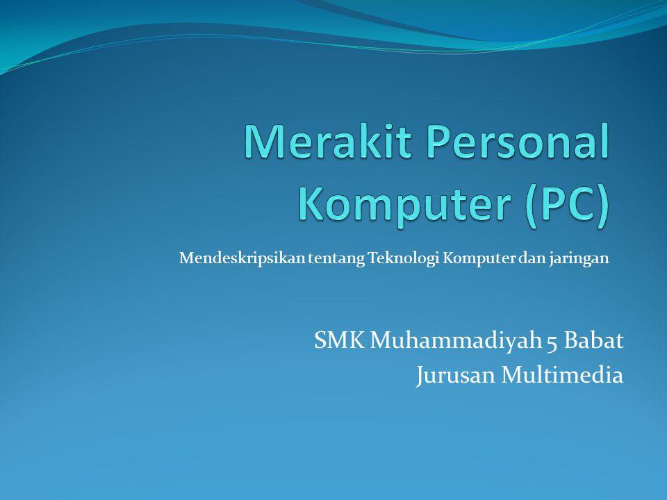 SMK Muhammadiyah 5 Babat Jurusan Multimedia Mendeskripsikan tentang Teknologi Komputer dan jaringan