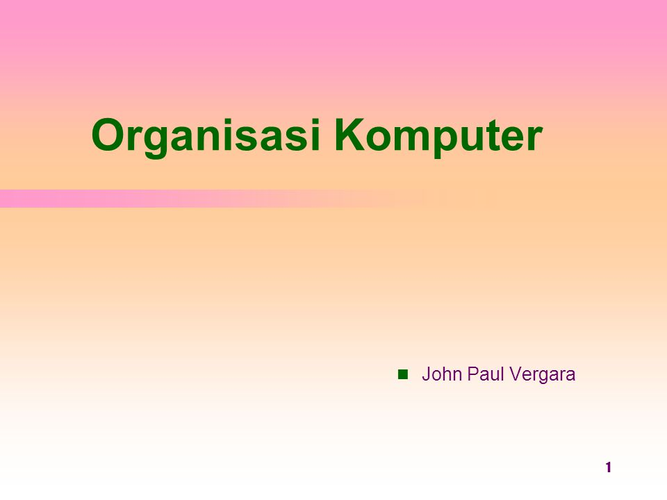 1 Operating System Concepts Organisasi Komputer 1  John Paul Vergara