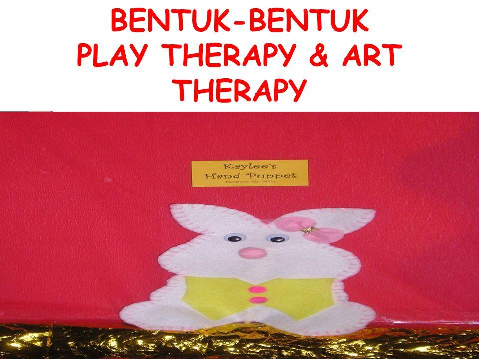 BENTUK-BENTUK PLAY THERAPY & ART THERAPY