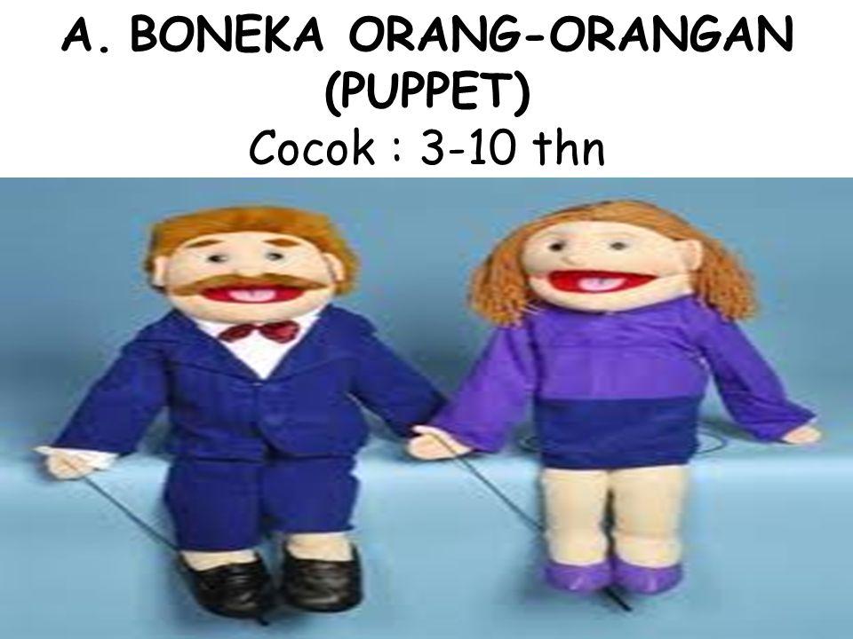 A.BONEKA ORANG-ORANGAN (PUPPET) Cocok : 3-10 thn