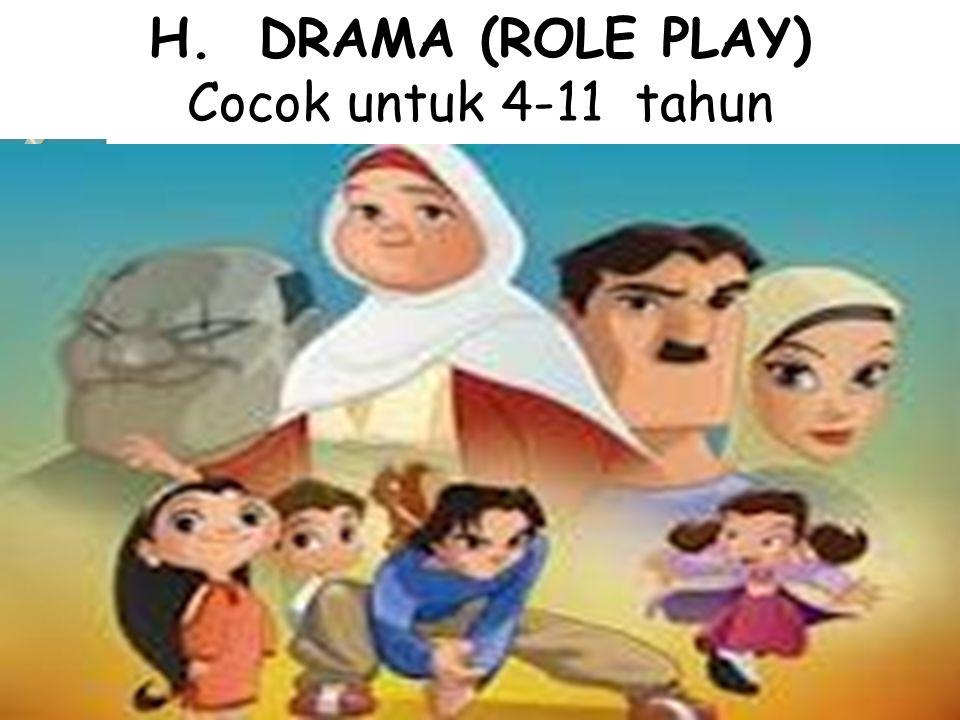 H. DRAMA (ROLE PLAY) Cocok untuk 4-11 tahun