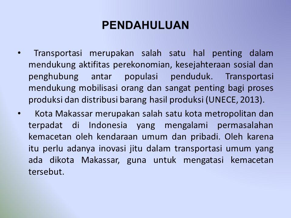 PENDAHULUAN • Transportasi merupakan salah satu hal penting dalam mendukung aktifitas perekonomian, kesejahteraan sosial dan penghubung antar populasi