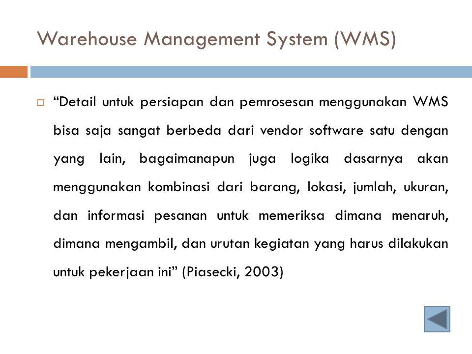 """Warehouse Management System (WMS)  """"Detail untuk persiapan dan pemrosesan menggunakan WMS bisa saja sangat berbeda dari vendor software satu dengan y"""