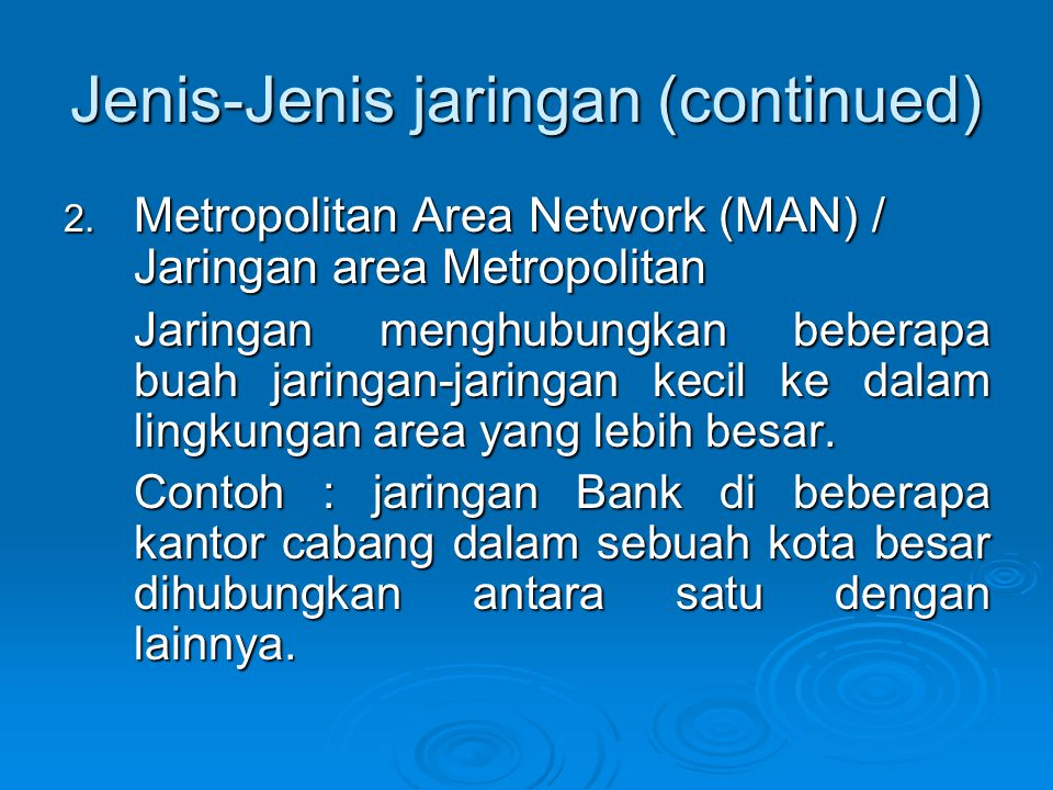 Topologi jaringan yang umum dipakai adalah : (continued) 2.