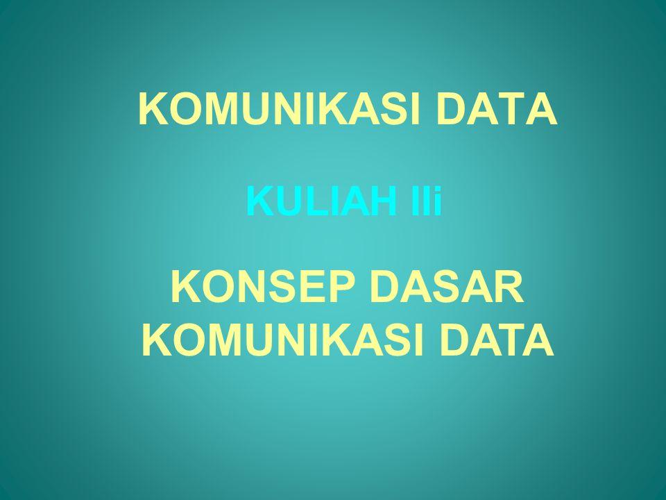 KOMUNIKASI DATA Lecture Material