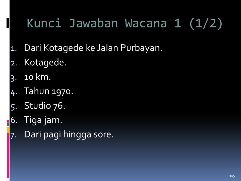 Kunci Jawaban Wacana 1 (1/2) 1.Dari Kotagede ke Jalan Purbayan.