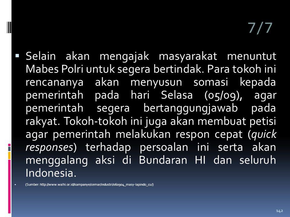 7/7  Selain akan mengajak masyarakat menuntut Mabes Polri untuk segera bertindak.