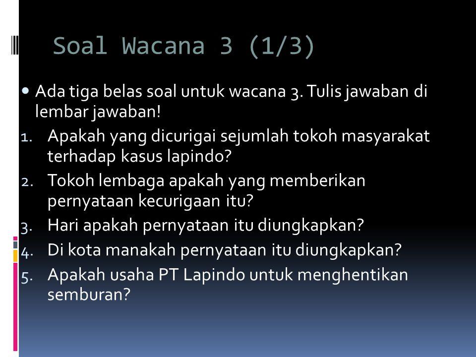 Soal Wacana 3 (1/3)  Ada tiga belas soal untuk wacana 3.