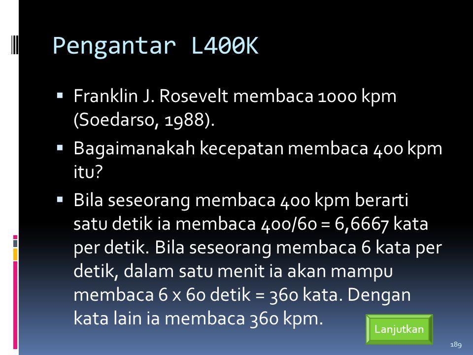 Pengantar L400K  Franklin J.Rosevelt membaca 1000 kpm (Soedarso, 1988).