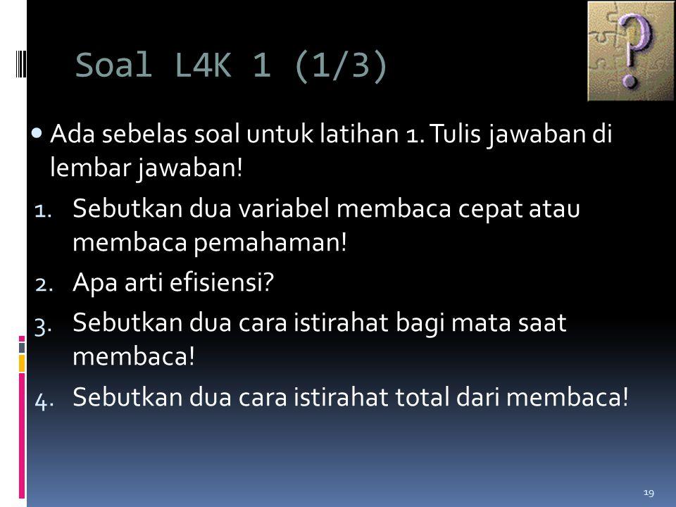 Soal L4K 1 (1/3)  Ada sebelas soal untuk latihan 1.