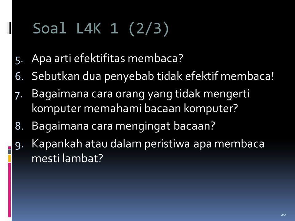 Soal L4K 1 (2/3) 5.Apa arti efektifitas membaca. 6.