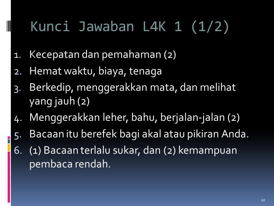 Kunci Jawaban L4K 1 (1/2) 1.Kecepatan dan pemahaman (2) 2.