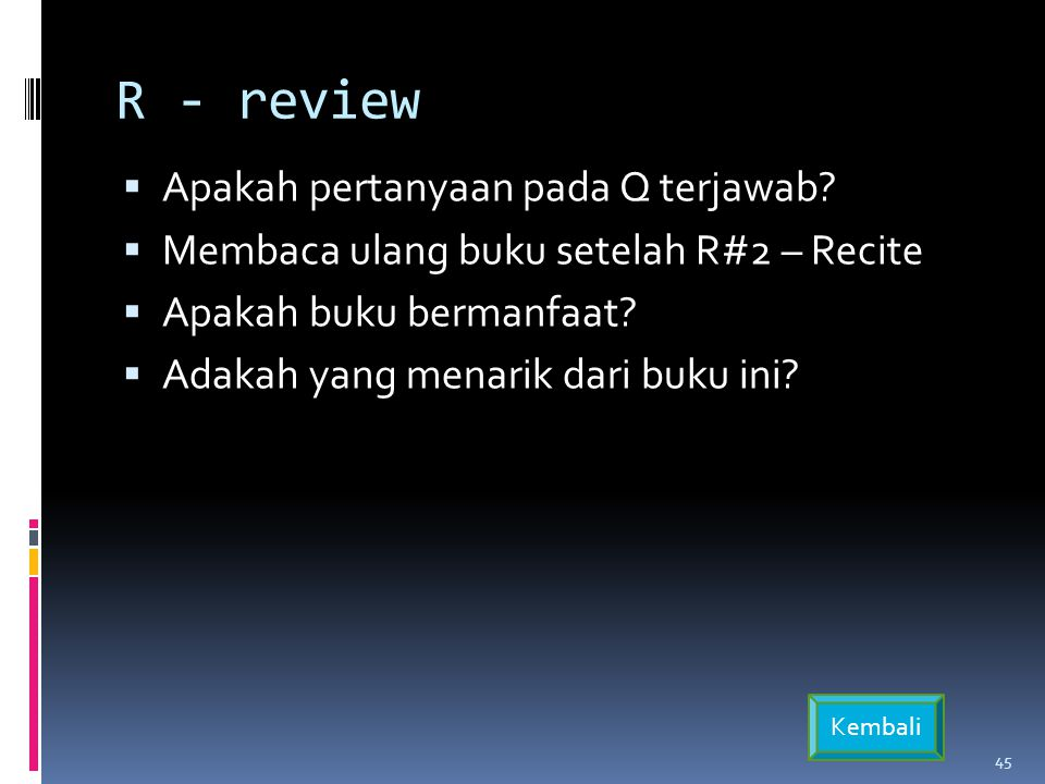 R - review  Apakah pertanyaan pada Q terjawab.