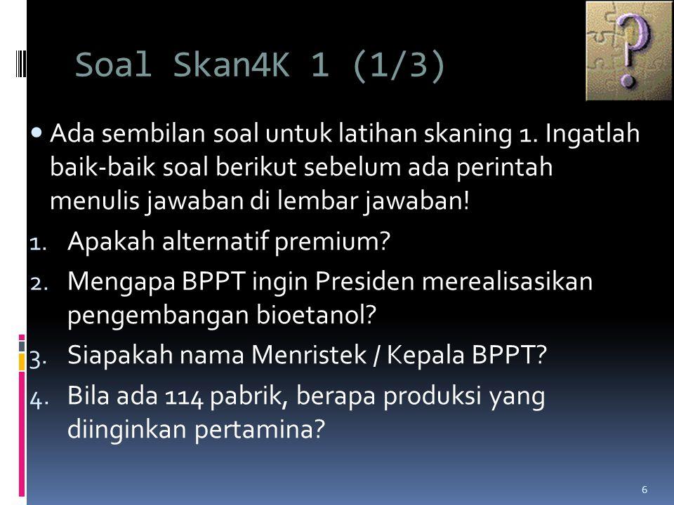 Soal Skan4K 1 (1/3)  Ada sembilan soal untuk latihan skaning 1.
