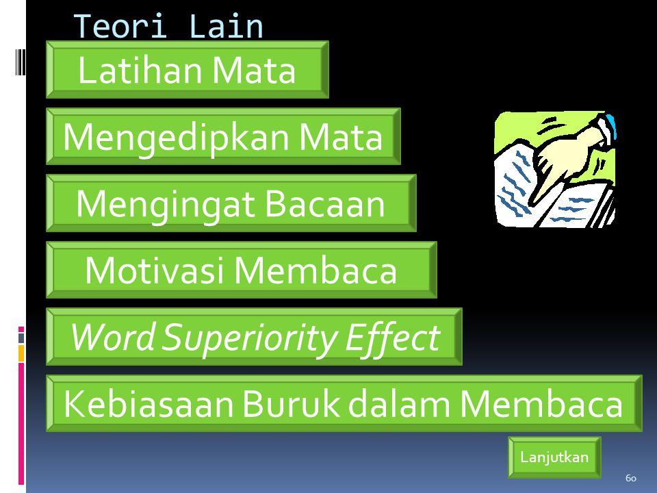 Teori Lain 60 Lanjutkan Kebiasaan Buruk dalam Membaca Word Superiority Effect Latihan Mata Motivasi Membaca Mengingat Bacaan Mengedipkan Mata