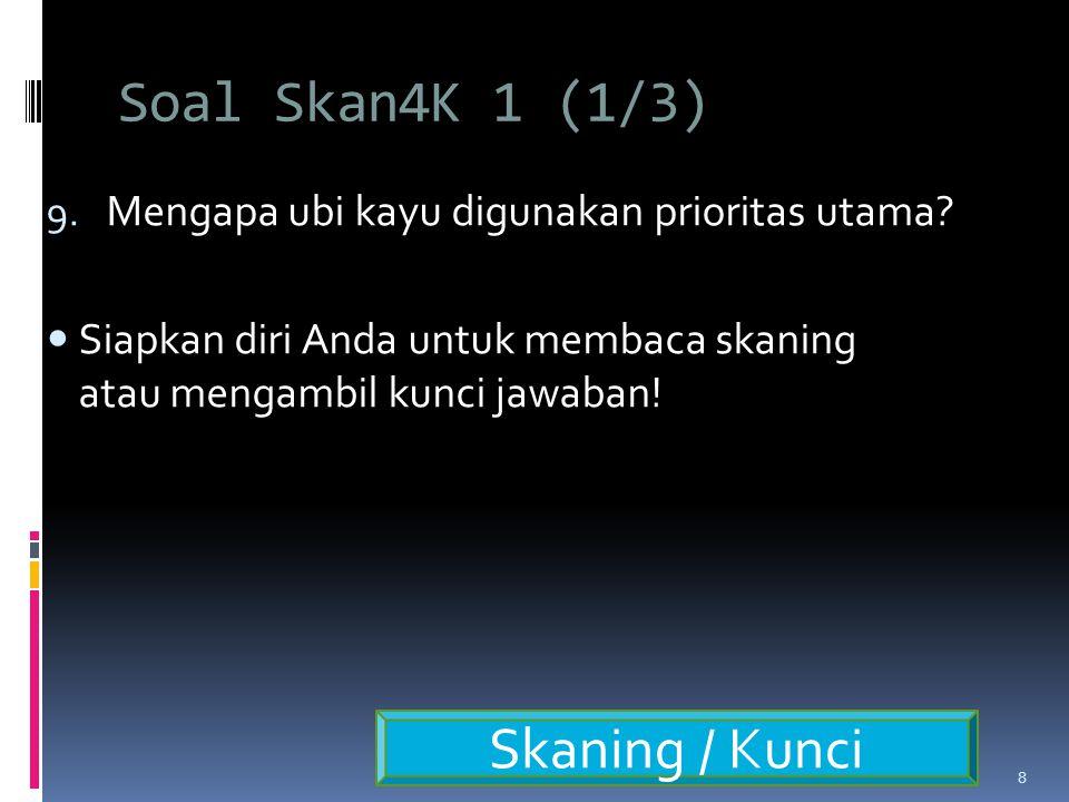 Soal Skan4K 1 (1/3) 9.Mengapa ubi kayu digunakan prioritas utama.