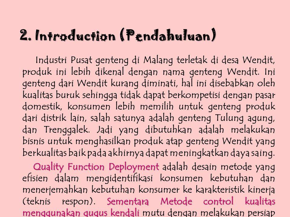 2. Introduction (Pendahuluan) Industri Pusat genteng di Malang terletak di desa Wendit, produk ini lebih dikenal dengan nama genteng Wendit. Ini gente