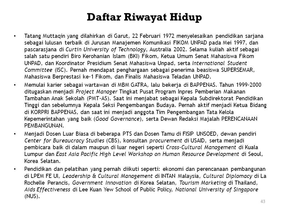 Daftar Riwayat Hidup • Tatang Muttaqin yang dilahirkan di Garut, 22 Februari 1972 menyelesaikan pendidikan sarjana sebagai lulusan terbaik di Jurusan