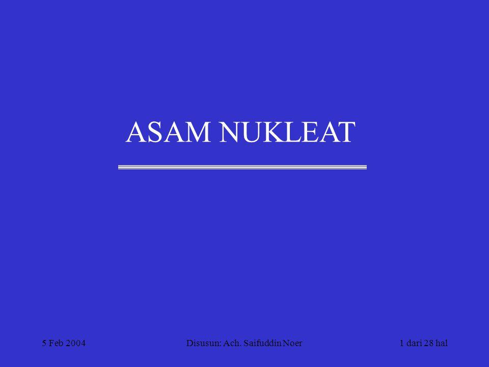 5 Feb 2004Disusun: Ach. Saifuddin Noer1 dari 28 hal ASAM NUKLEAT