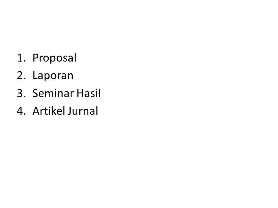 1.Proposal 2.Laporan 3.Seminar Hasil 4.Artikel Jurnal