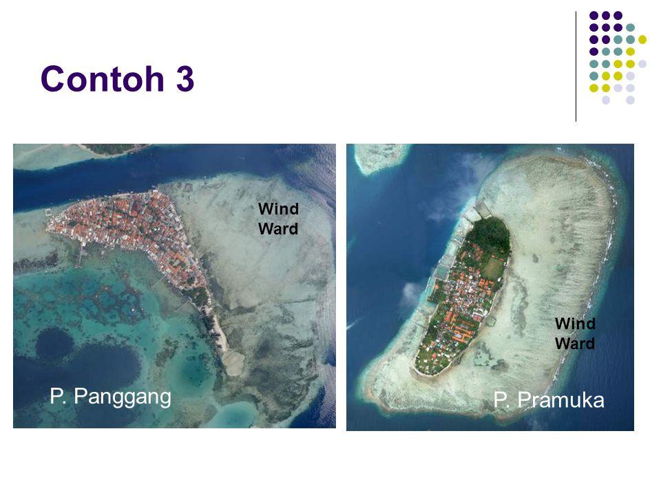 Contoh 3 P. Panggang P. Pramuka Wind Ward Wind Ward