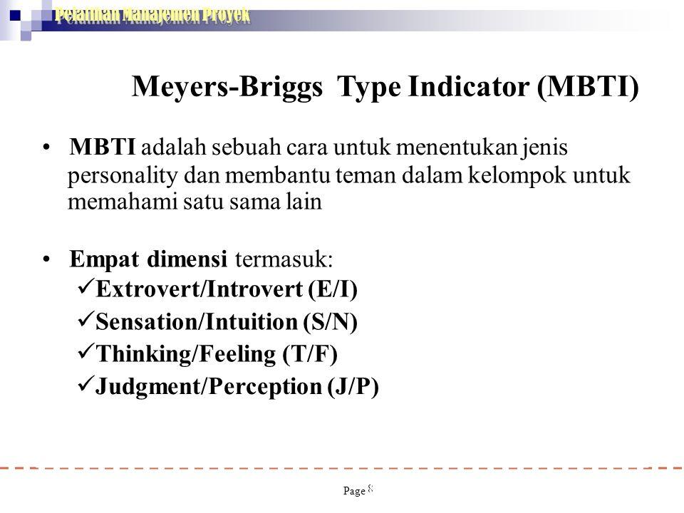 Pelatihan Manajemen Proyek 8 • MBTI adalah sebuah cara untuk menentukan jenis personality dan membantu teman dalam kelompok untuk memahami satu sama l