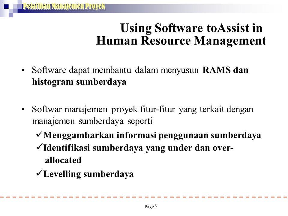 Pelatihan Manajemen Proyek 9 • Software dapat membantu dalam menyusun RAMS dan histogram sumberdaya • Softwar manajemen proyek fitur-fitur yang terkai