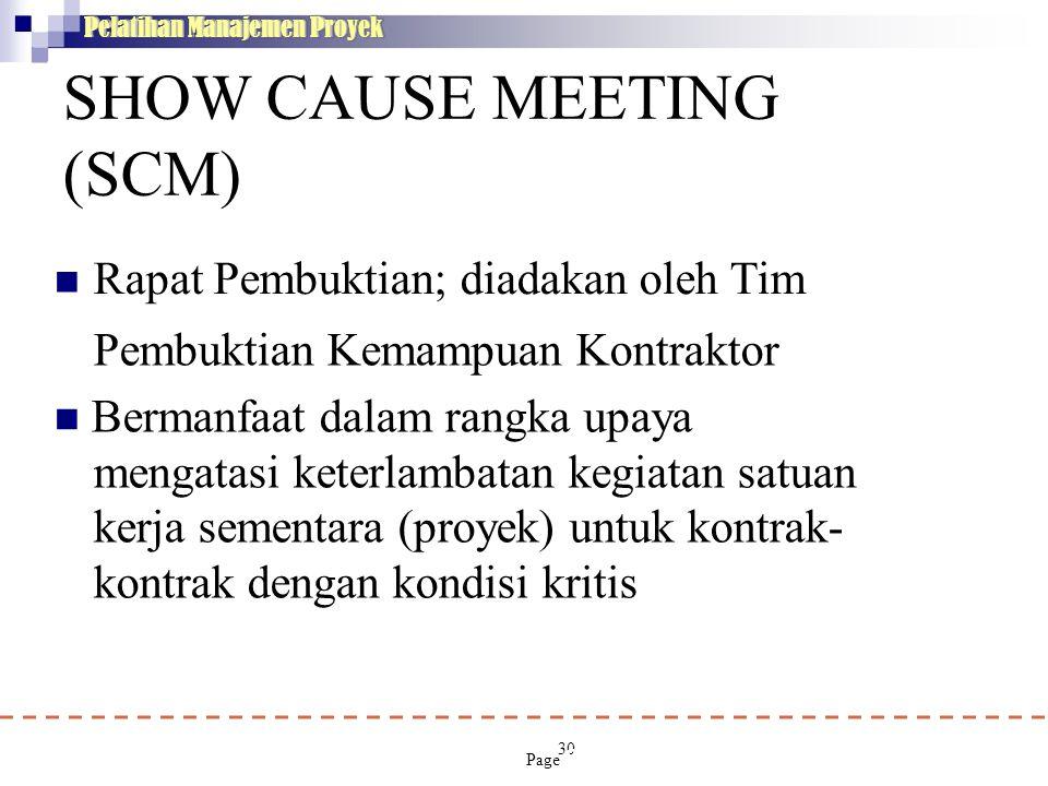 30 Pelatihan Manajemen Proyek SHOW CAUSE MEETING (SCM)  Rapat Pembuktian; diadakan oleh Tim Pembuktian Kemampuan Kontraktor  Bermanfaat dalam rangka