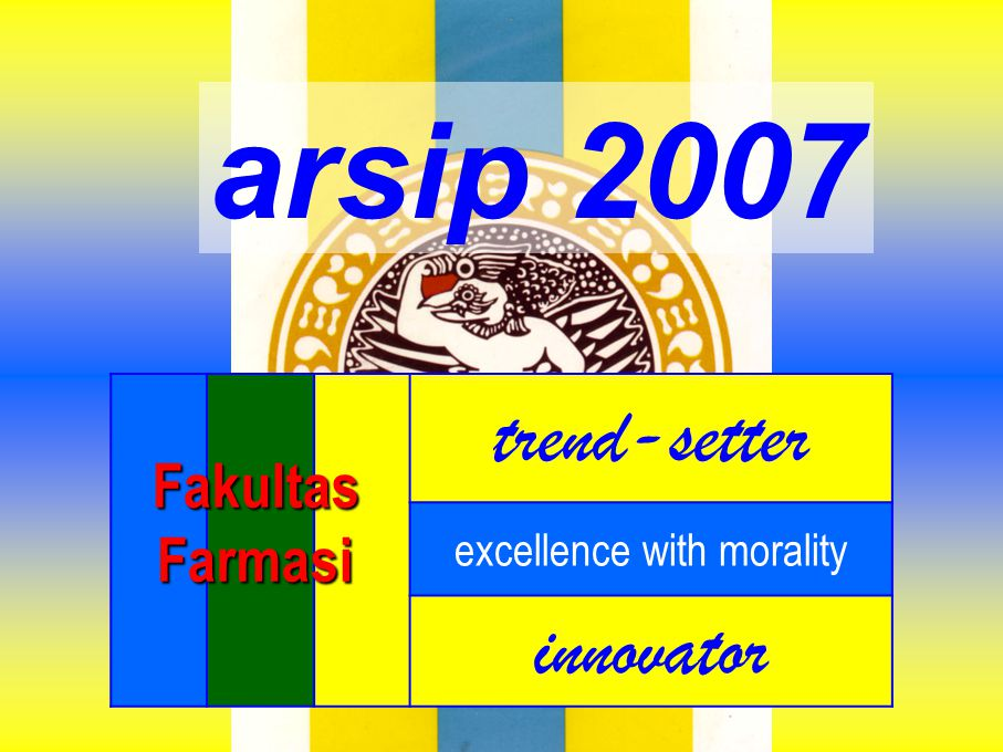 trend-setter excellence with morality innovator FakultasFarmasi arsip 2007