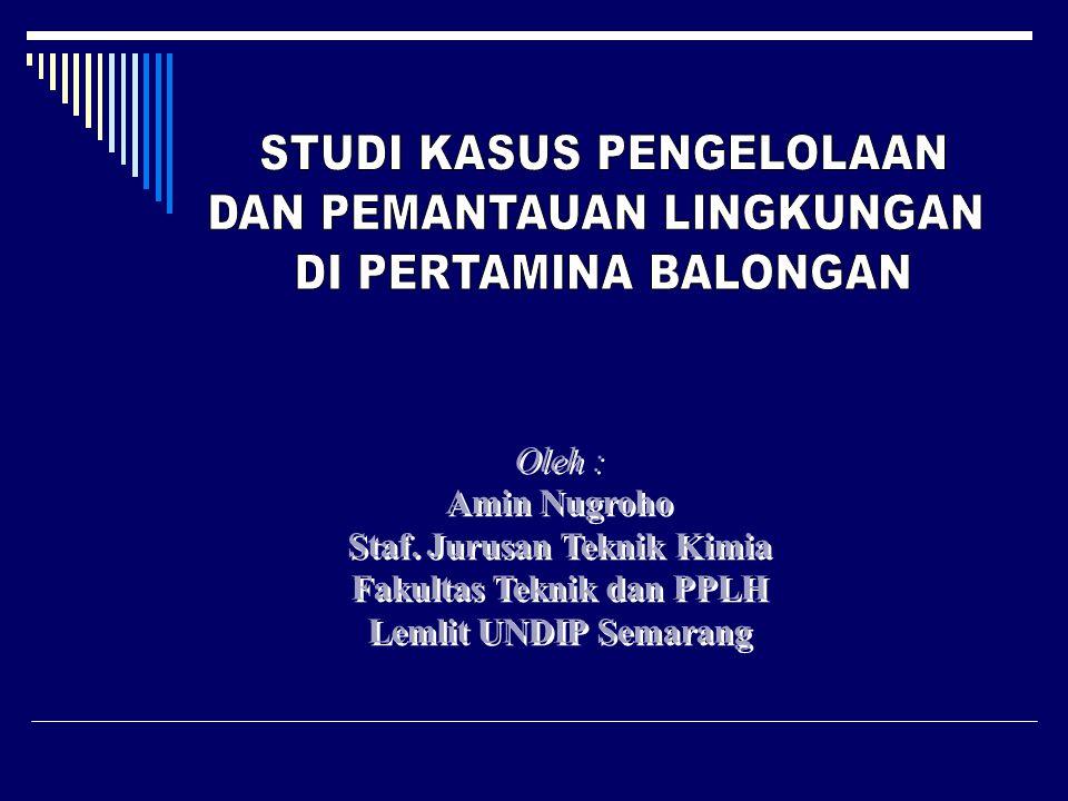 Oleh : Amin Nugroho Staf. Jurusan Teknik Kimia Fakultas Teknik dan PPLH Lemlit UNDIP Semarang Oleh : Amin Nugroho Staf. Jurusan Teknik Kimia Fakultas