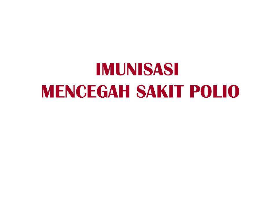 IMUNISASI MENCEGAH SAKIT POLIO