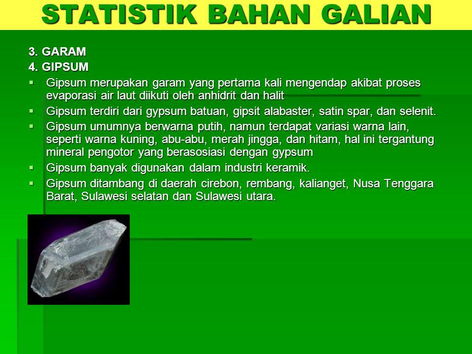 3. GARAM 4. GIPSUM  Gipsum merupakan garam yang pertama kali mengendap akibat proses evaporasi air laut diikuti oleh anhidrit dan halit  Gipsum terd
