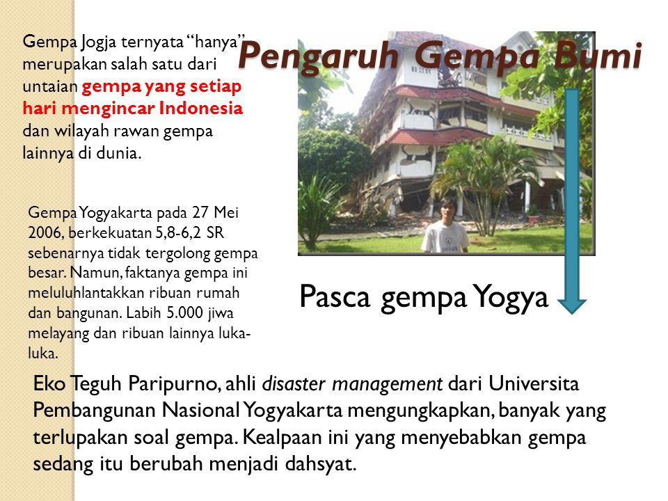 "Pasca gempa Yogya Gempa Jogja ternyata ""hanya"" merupakan salah satu dari untaian gempa yang setiap hari mengincar Indonesia dan wilayah rawan gempa la"