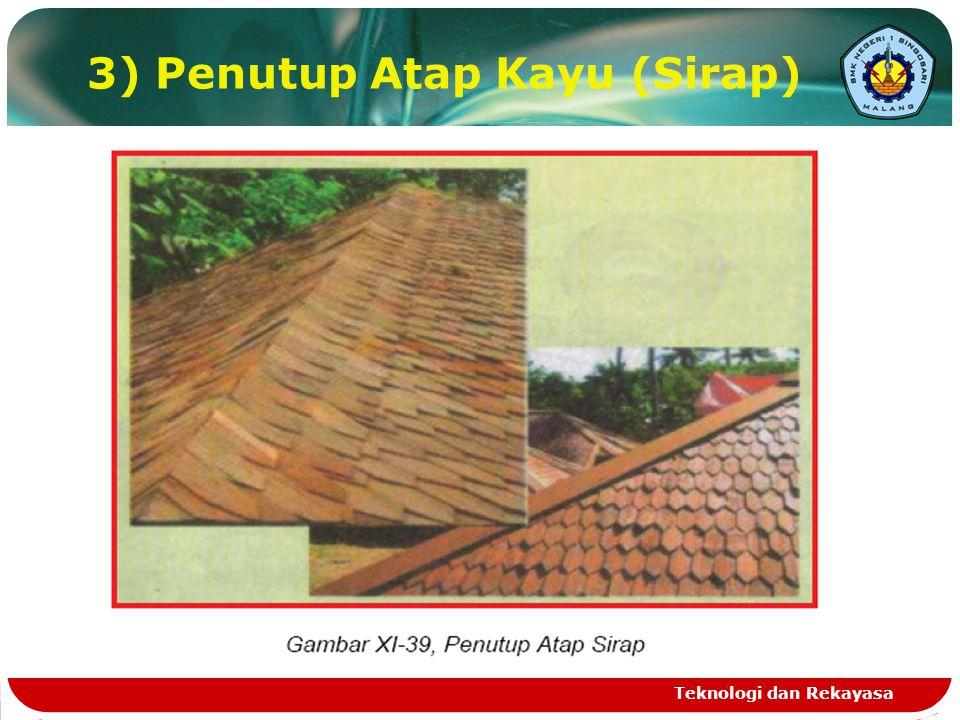 3) Penutup Atap Kayu (Sirap) Teknologi dan Rekayasa