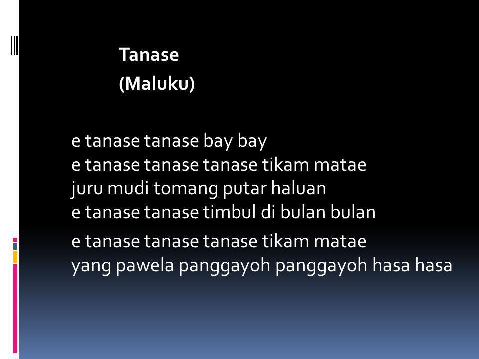 Tanase (Maluku) e tanase tanase bay bay e tanase tanase tanase tikam matae juru mudi tomang putar haluan e tanase tanase timbul di bulan bulan e tanas