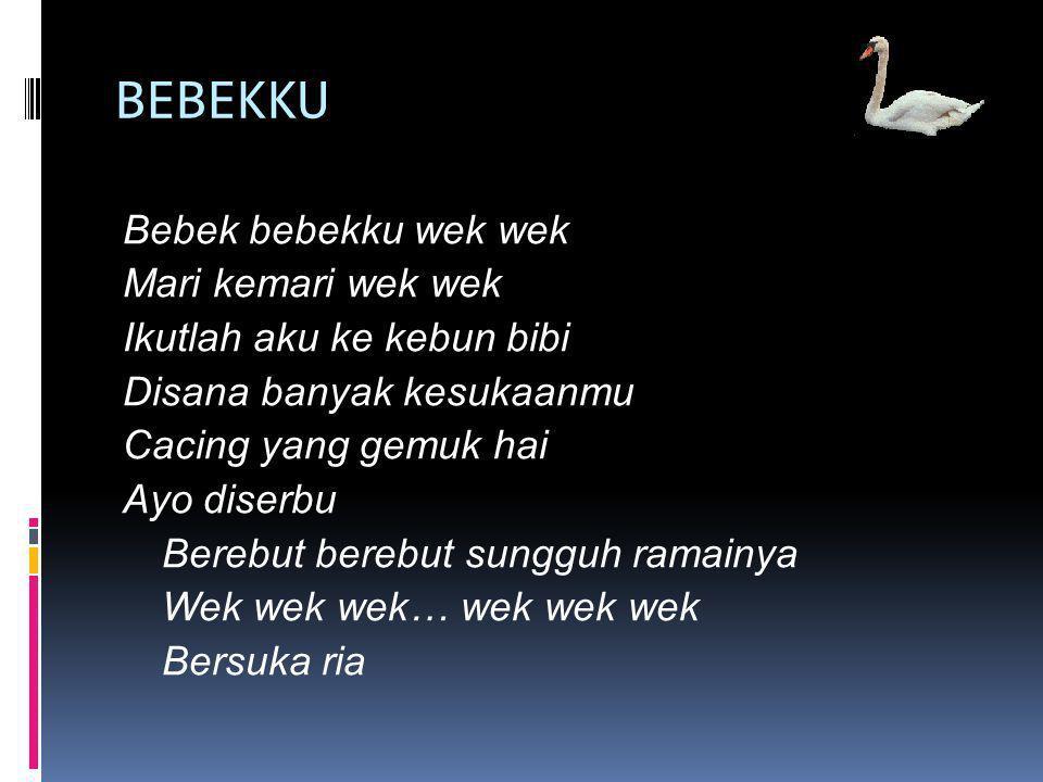 POTONG BEBEK ANGSA Potong bebek angsa Masak di kuali Nona minta dansa Dansa empat kali Serong ke kiri, serong ke kanan La la la la la la la la la la la Serong ke kiri, serong ke kanan La la la la la la la la la la