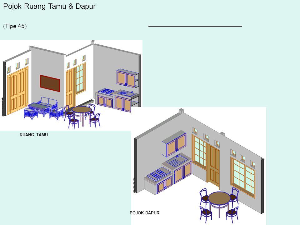 POJOK DAPUR RUANG TAMU Pojok Ruang Tamu & Dapur (Tipe 45)
