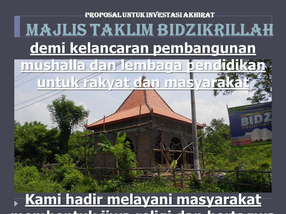 demi kelancaran pembangunan mushalla dan lembaga pendidikan untuk rakyat dan masyarakat Kami hadir melayani masyarakat membentuk jiwa religi dan berta