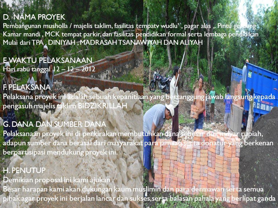 a D. NAMA PROYEK Pembangunan musholla / majelis taklim, fasilitas tempatv wudlu', pagar alas,. Pintu gerbang Kamar mandi, MCK tempat parkir, dan fasil