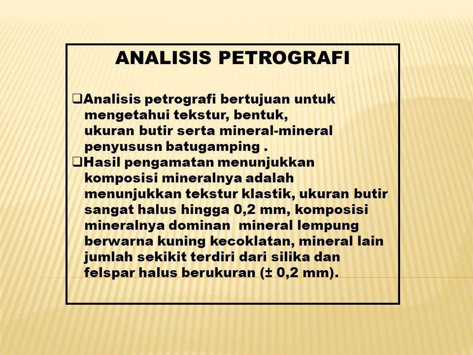 ANALISIS PETROGRAFI  Analisis petrografi bertujuan untuk mengetahui tekstur, bentuk, ukuran butir serta mineral-mineral penyususn batugamping.  Hasi