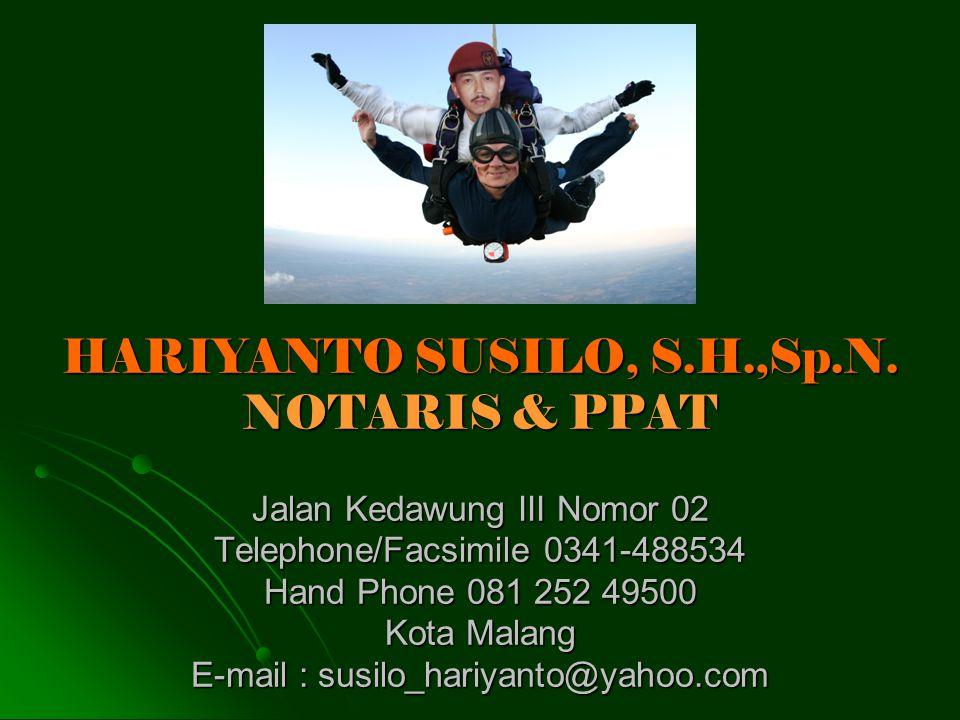 OLEH: HARIYANTO SUSILO, S.H., Sp.N. NOTARIS & PPAT