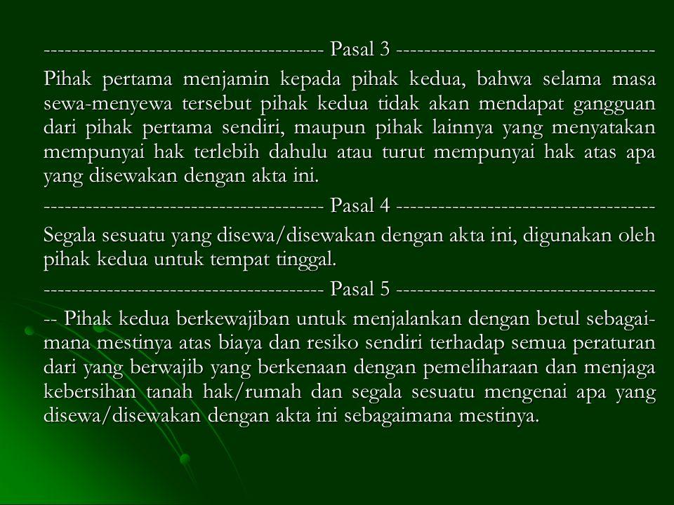 Selanjutnya, perjanjian sewa-menyewa ini dilakukan dengan syarat- syarat dan ketentuan-ketentuan sebagai berikut: ------------------------------------