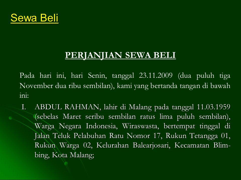 2. Tuan SAPUTRA, Sarjana Ekonomi, lahir di Malang pada tang- gal 12.03.1971 (dua belas Maret seribu sembilan ratus tujuh pu- luh satu), Warga Negara I
