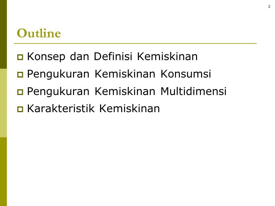 Kemiskinan Multidimensi Kriteria Ambang (Cut-off) Indeks Tanpa Penimbang Indeks Dengan Penimbang Klasifikasi Keluarga menurut BKKBN Eksternal/Apriori: MPI UNDP Internal (PPA): Studi-studi Kualitatif Statistik: PPLS 2011 HDI/IPM Pengukuran kemiskinan multidimensi – Metoda 33