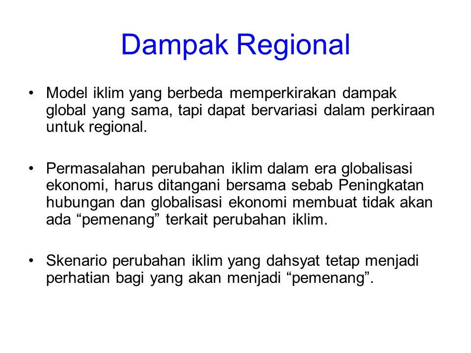 Dampak Regional •Model iklim yang berbeda memperkirakan dampak global yang sama, tapi dapat bervariasi dalam perkiraan untuk regional. •Permasalahan p