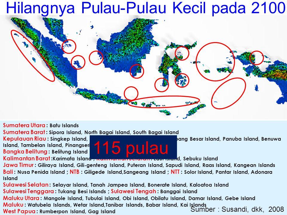 Sumatera Utara : Batu Islands Sumatera Barat : Sipora Island, North Bagai Island, South Bagai Island Kepulauan Riau : Singkep Island, Sebangka Island,