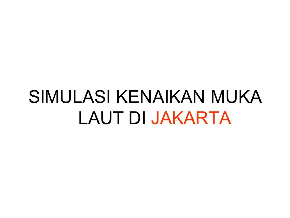SIMULASI KENAIKAN MUKA LAUT DI JAKARTA