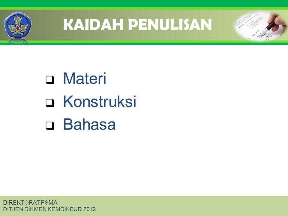 DIREKTORAT PSMA DITJEN DIKMEN KEMDIKBUD 2012 KAIDAH PENULISAN  Materi  Konstruksi  Bahasa