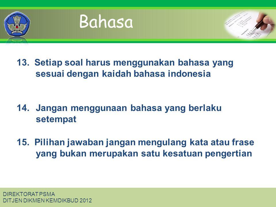 Click to edit Master title style DIREKTORAT PSMA DITJEN DIKMEN KEMDIKBUD 2012 Rumusan butir soal harus menggunakan bahasa yang sesuai dengan kaidah Bahasa Indonesia.