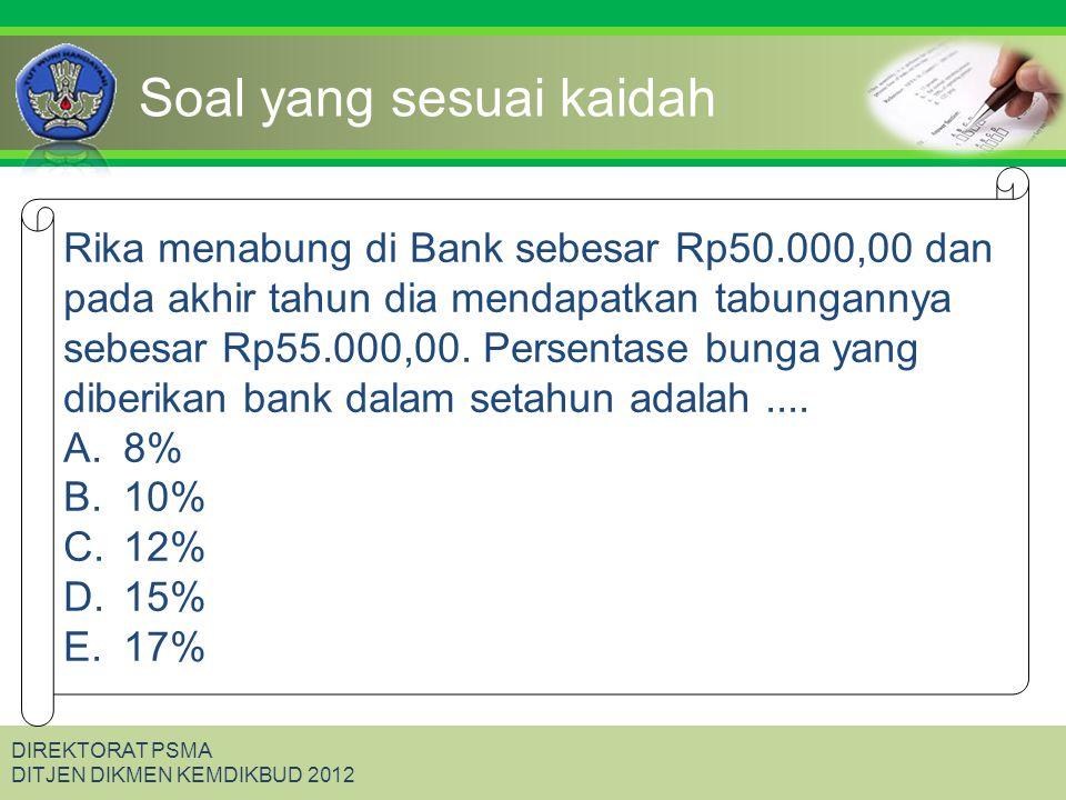 Click to edit Master title style DIREKTORAT PSMA DITJEN DIKMEN KEMDIKBUD 2012 Soal yang sesuai kaidah Rika menabung di Bank sebesar Rp50.000,00 dan pa
